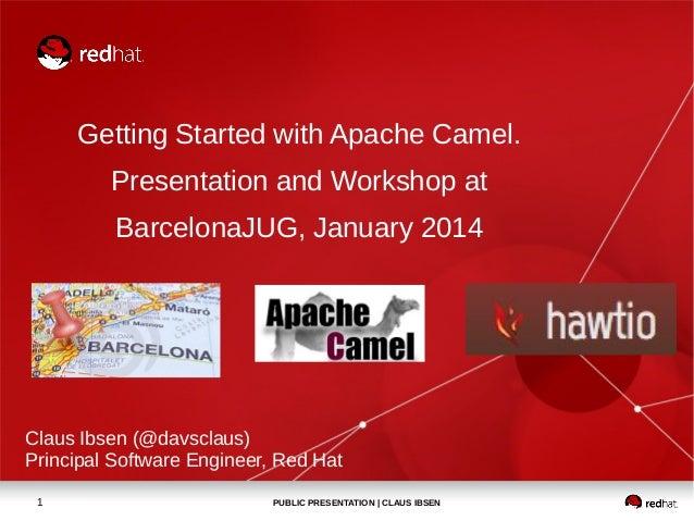 Getting started with Apache Camel presentation at BarcelonaJUG, january 2014