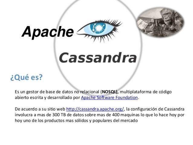 Apache ¿Qué es? Es un gestor de base de datos no relacional (NOSQL), multiplataforma de código abierto escrita y desarroll...