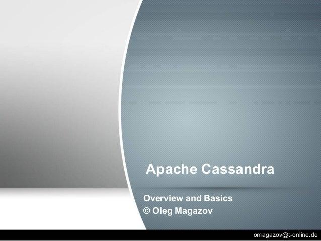 Apache Cassandra Overview and Basics © Oleg Magazov omagazov@t-online.de