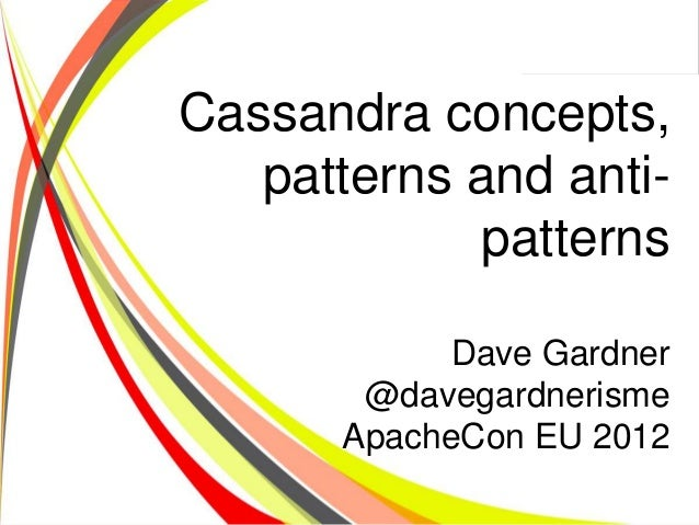 Cassandra concepts,                                patterns and anti-                                         patterns    ...