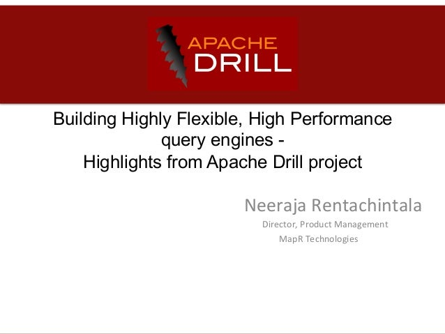 Building Highly Flexible, High Performance query engines - Highlights from Apache Drill project              ...