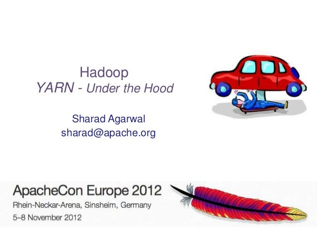 HadoopYARN - Under the Hood      Sharad Agarwal    sharad@apache.org
