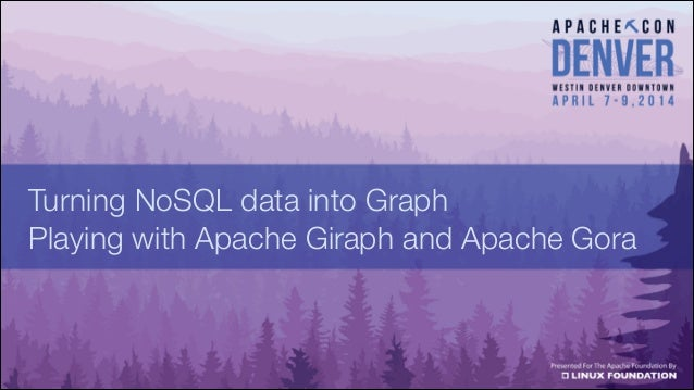 Turning NoSQL data into Graph Playing with Apache Giraph and Apache Gora