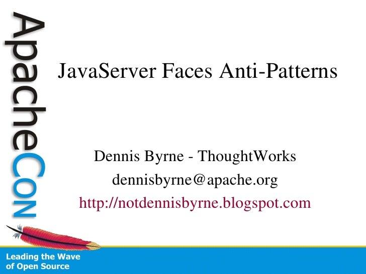 JavaServer Faces Anti-Patterns and Pitfalls