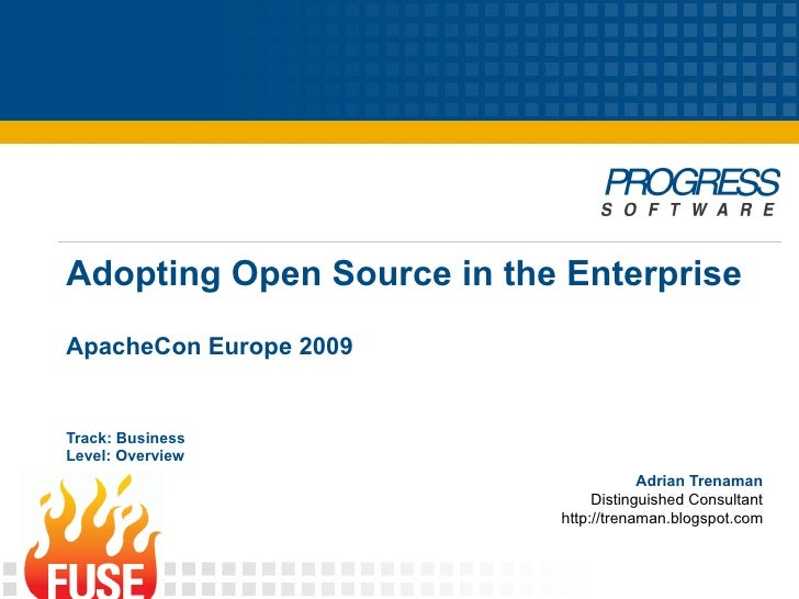 Apache coneu 2009-adrian-trenaman-adopting-open-source-in-the-enterprise