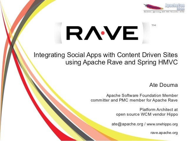 Integrating Social Apps with Content Driven Sites           using Apache Rave and Spring HMVC                             ...