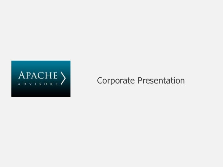 Apache   Corporate Presentation   March 2011