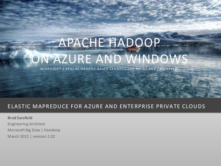 APACHE HADOOP            ON AZURE AND WINDOWS                 MICROSOFT'S APACHE HADOOP-BASED SERVICES FOR AZURE AND ENTER...
