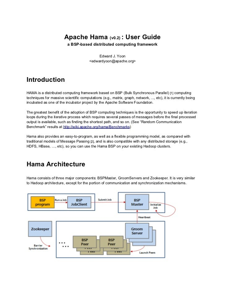 Apache Hama (v0.2) : User Guide                          a BSP-based distributed computing framework                      ...