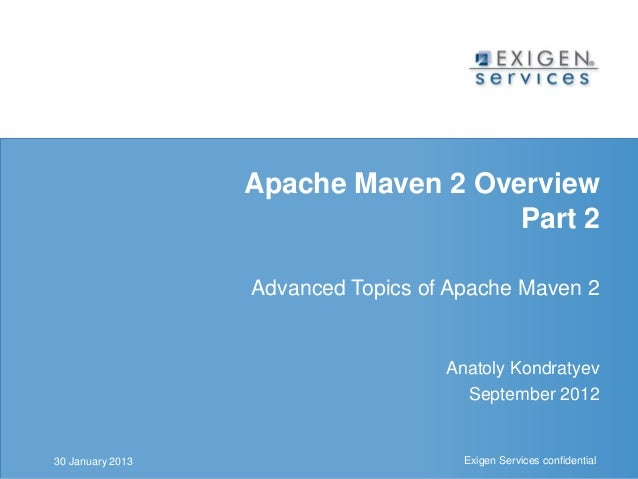 Apache Maven 2 Overview                                                         Part 2                                    ...