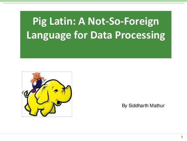 Apache pig presentation_siddharth_mathur