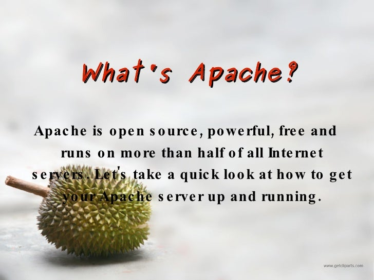 What's Apache? Apache is open source, powerful, free and runs on more than half of all Internet servers. Let's take a quic...