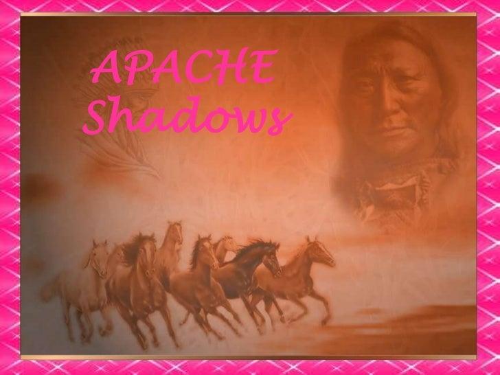 APACHE<br />Shadows<br />