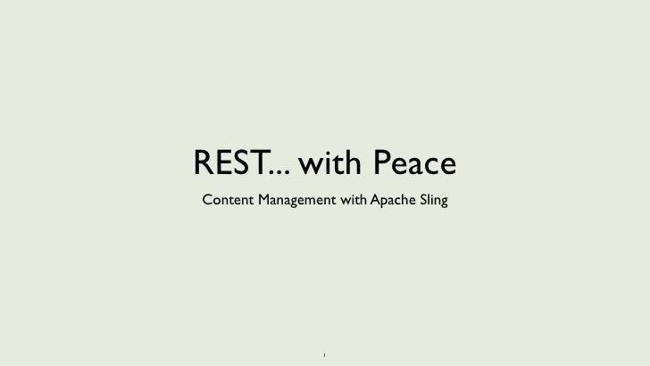 REST... with PeaceContent Management with Apache Sling                 1
