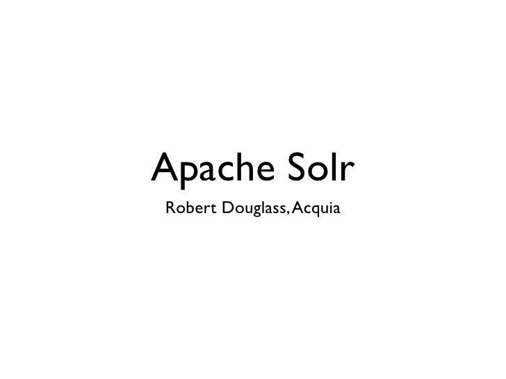 Apache Solr Robert Douglass, Acquia