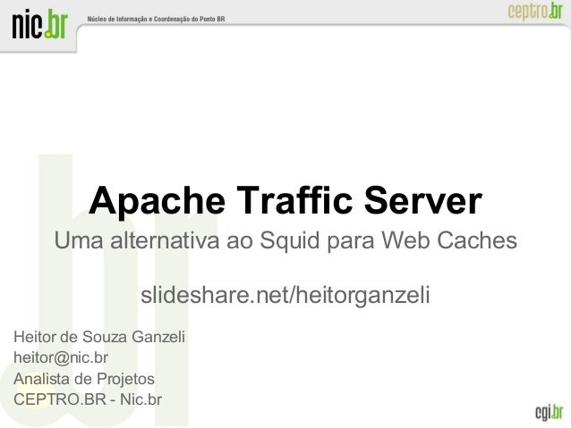 Apache traffic server  uma alternativa ao squid para web caches - fisl 14