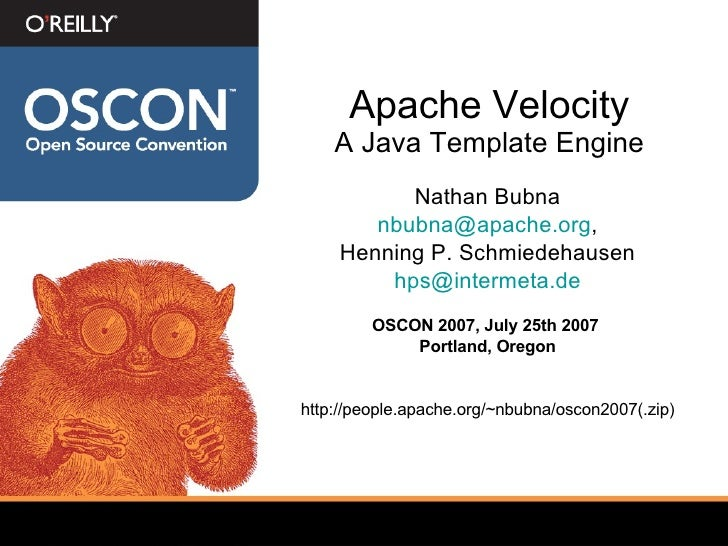 Apache Velocity A Java Template Engine <ul><li>Nathan Bubna </li></ul><ul><li>[email_address] , </li></ul><ul><li>Henning ...