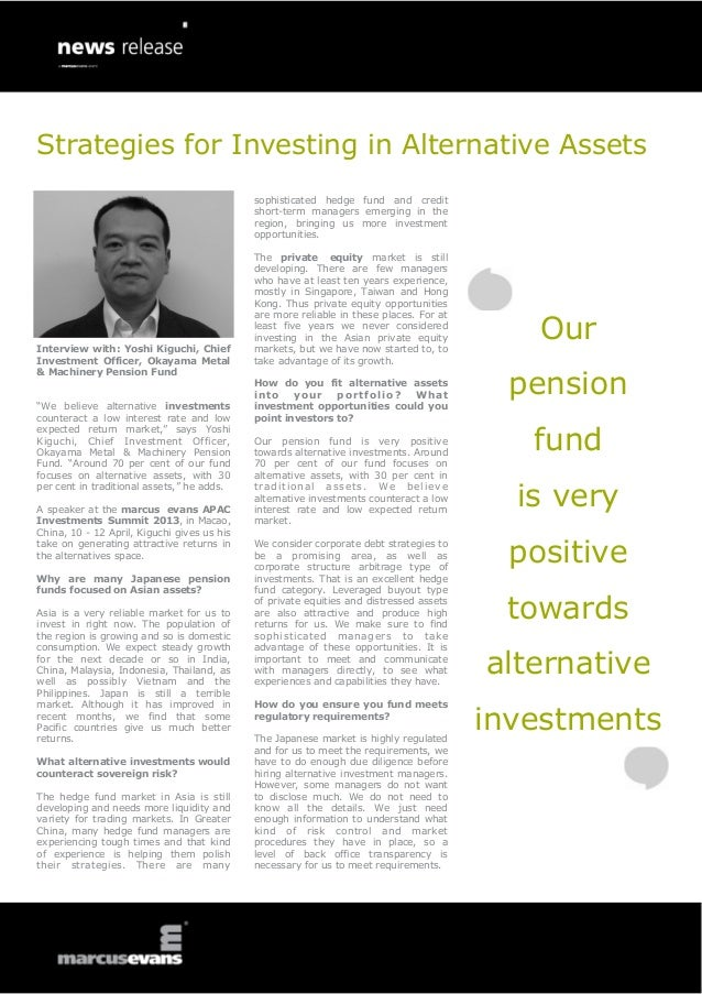 Strategies for Investing in Alternative Assets: Interview with: Yoshi Kiguchi, Chief Investment Officer, Okayama Metal & Machinery Pension Fund - APAC Investments Summit