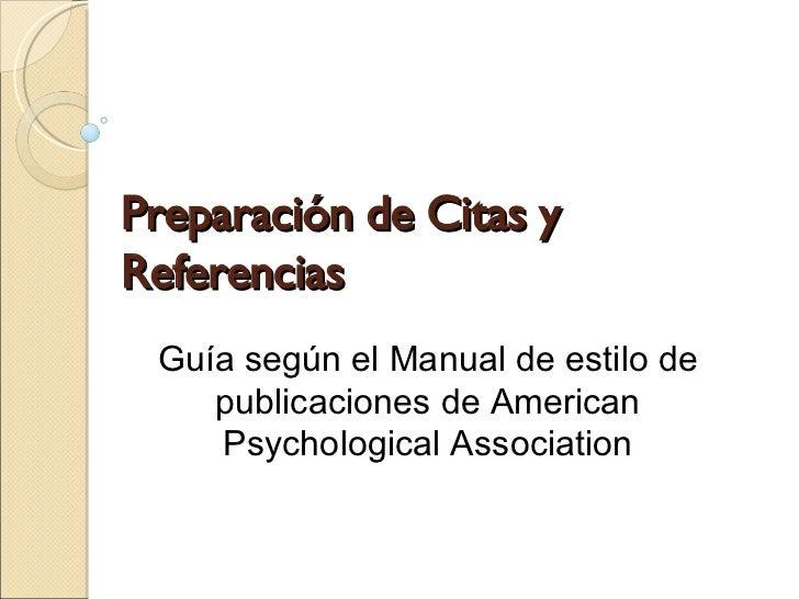 Preparación de Citas y Referencias Guía según el Manual de estilo de publicaciones de American Psychological Association