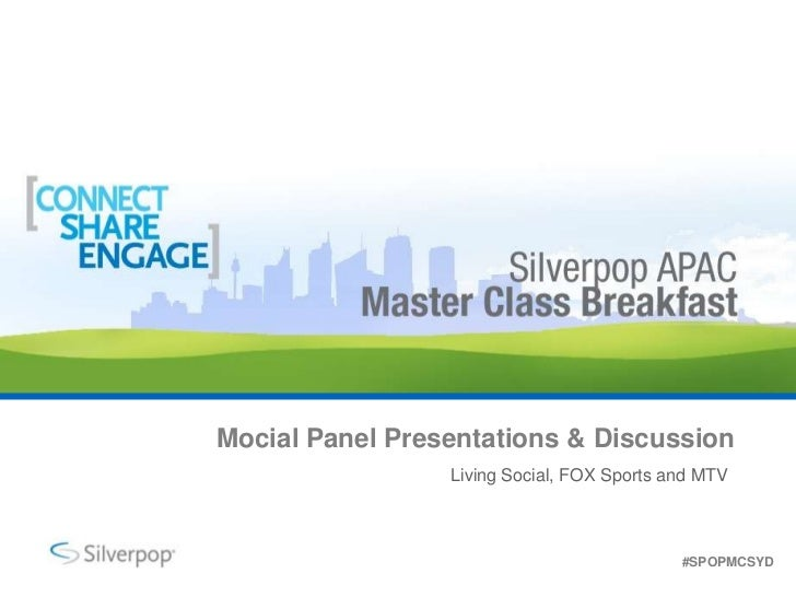 Mocial Panel Presentations & Discussion<br />Living Social, FOX Sports and MTV<br />