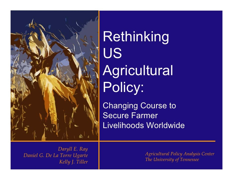 Rethinking US Agricultural Policy: Changing Course to Secure Farmer Livelihoods Worldwide