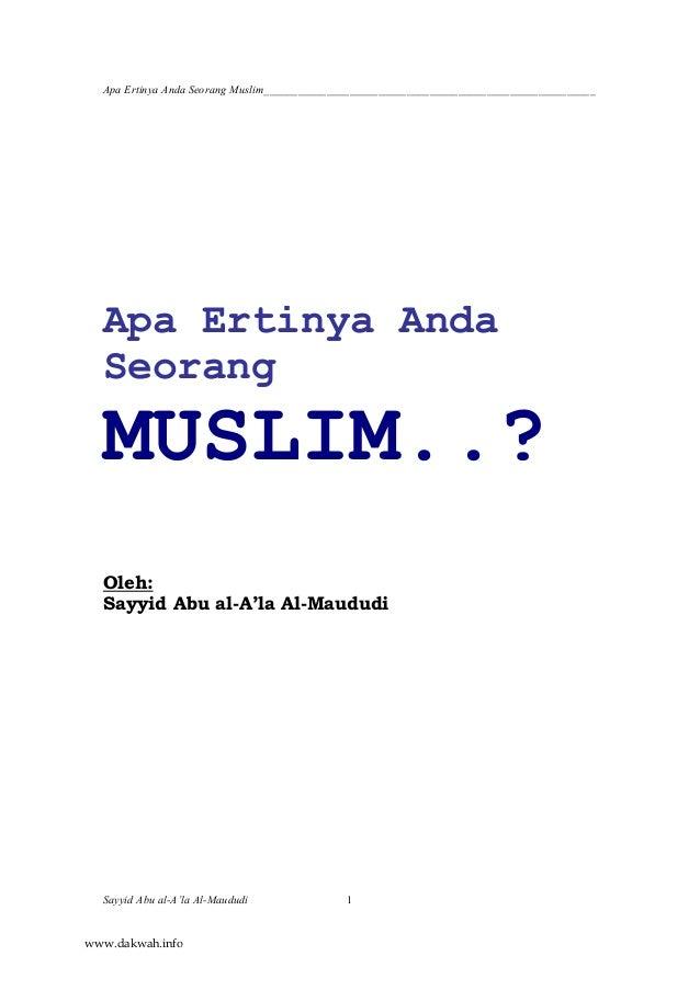 Apa Ertinya Anda Seorang Muslim__________________________________________________________ Sayyid Abu al-A'la Al-Maududi 1 ...