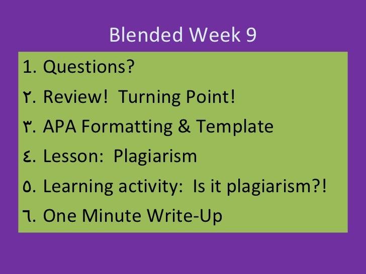 Blended Week 9 <ul><li>Questions? </li></ul><ul><li>Review!  Turning Point! </li></ul><ul><li>APA Formatting & Template </...