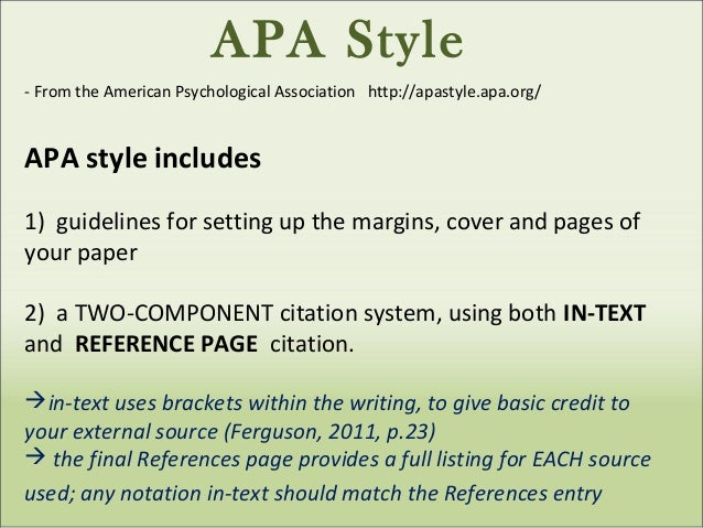 APA Style - From the American Psychological Association http://apastyle.apa.org/ APA style includes 1) guidelines for sett...