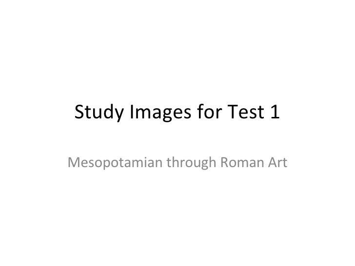 Study Images for Test 1 Mesopotamian through Roman Art