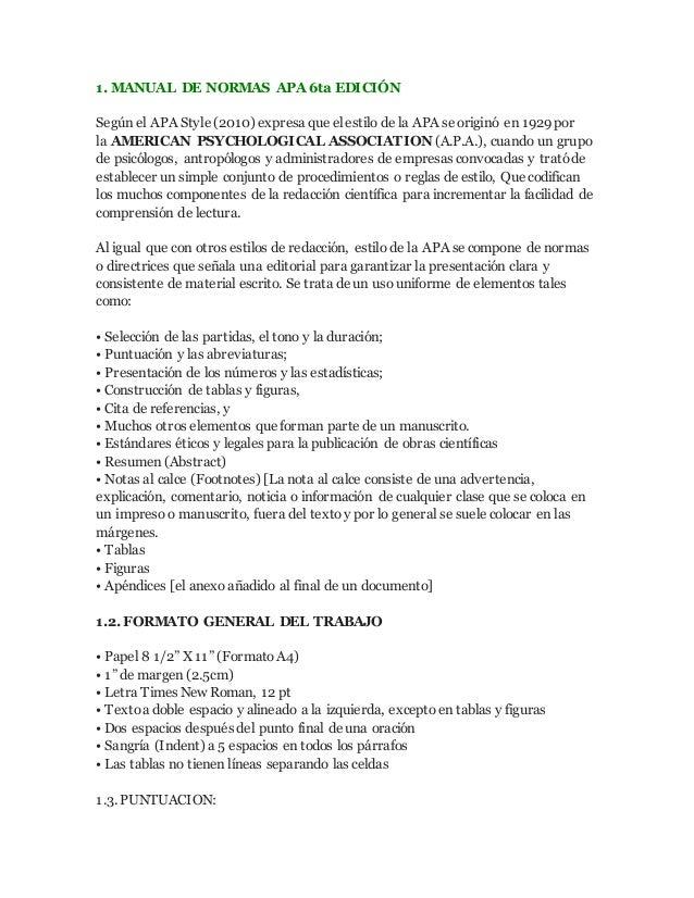 1. MANUAL DE NORMAS APA 6ta EDICIÓN Según el APA Style (2010) expresa que el estilo de la APA se originó en 1929 por la AM...