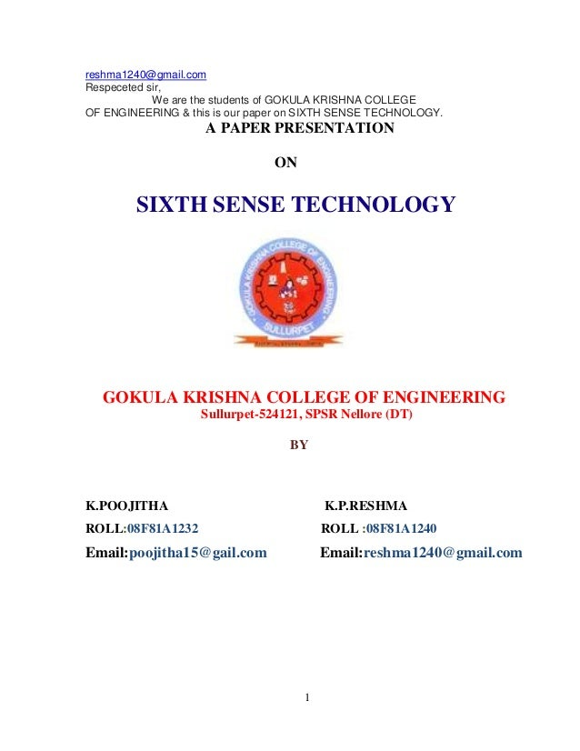 paper presentation on sixth sense technology+ppt Sixth sense technology presented by : p l n ganesh ch durga prasad m ravi teja 08551a0407 08551a0406 08551a0446 - a free powerpoint ppt presentation (displayed as a flash slide show) on powershowcom - id: 434935-mtbhm.