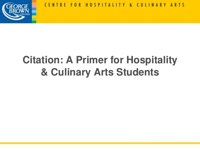 Citation: A Primer for Hospitality    & Culinary Arts Students