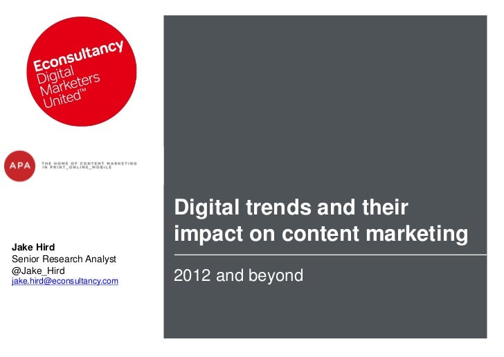 Digital trends and theirJake Hird                             impact on content marketingSenior Research Analyst@Jake_Hird...