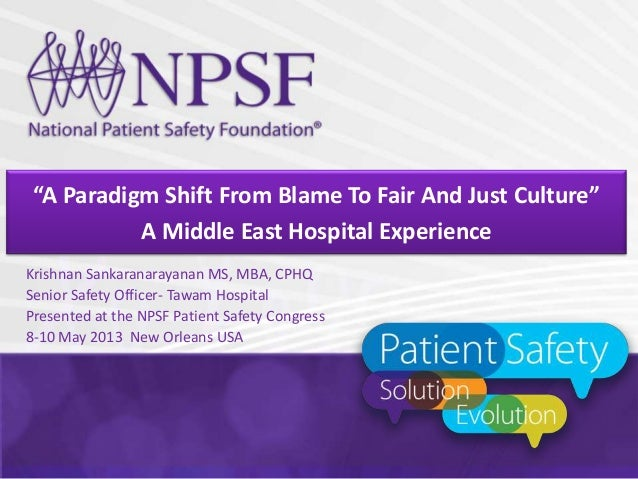 """""""A Paradigm Shift From Blame To Fair And Just Culture""""A Middle East Hospital ExperienceKrishnan Sankaranarayanan MS, MBA, ..."""