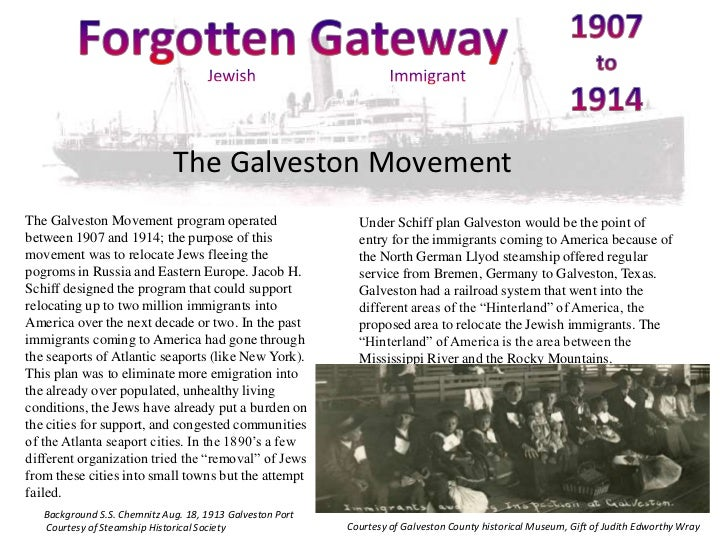 The Galveston MovementThe Galveston Movement program operated                      Under Schiff plan Galveston would be th...