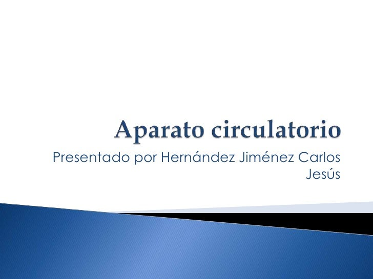 Presentado por Hernández Jiménez Carlos                                  Jesús