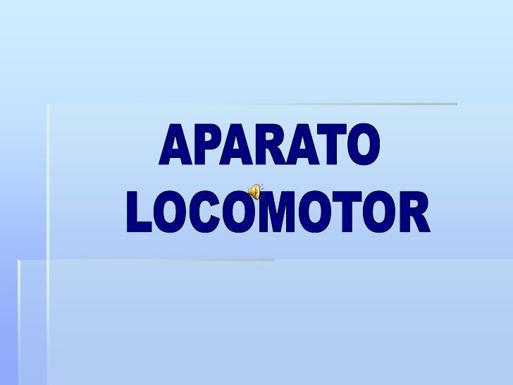 APARATO <br />LOCOMOTOR<br />