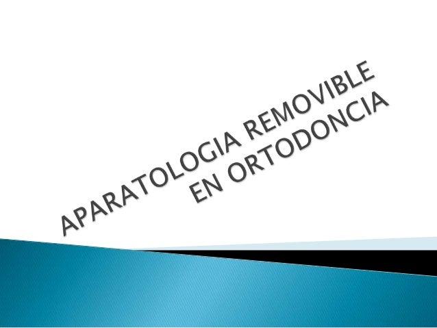 La aparatología removible es el tratamiento ortodontico empleado en la dentición temporal y mixta utilizado para provocar ...