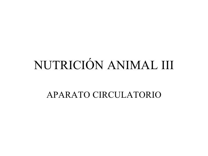 NUTRICIÓN ANIMAL III APARATO CIRCULATORIO