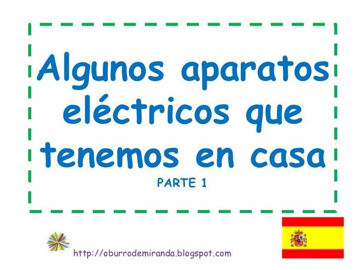 Aparatos electricos de la casa parte 1