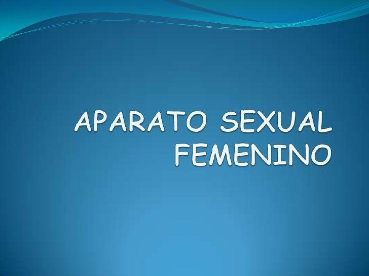OBJETIVO:aprender las funciones del aparatosexual femenino
