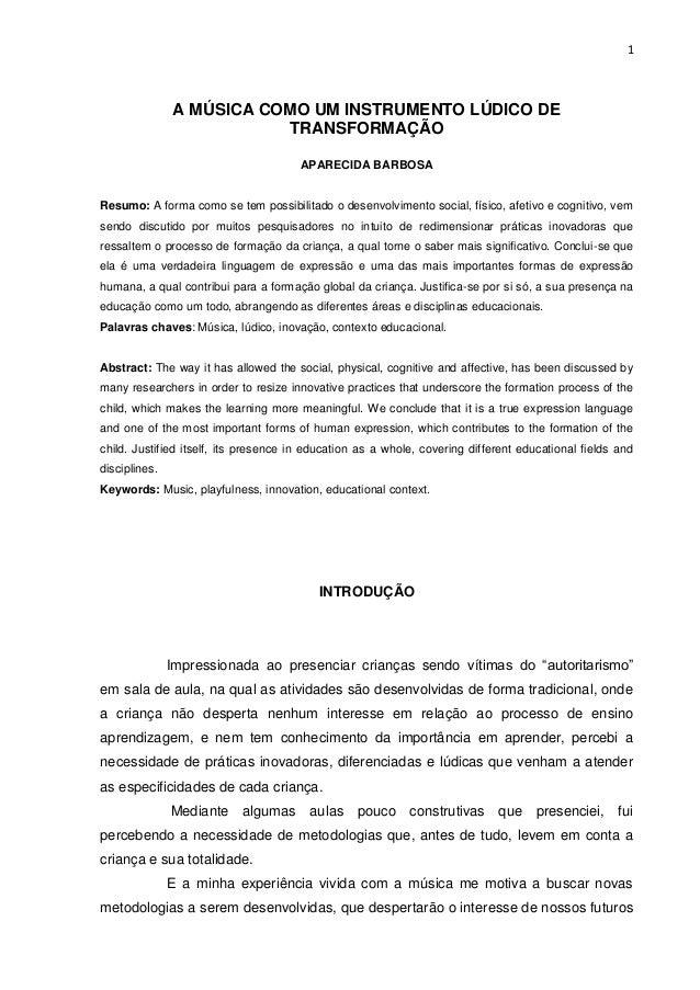 1               A MÚSICA COMO UM INSTRUMENTO LÚDICO DE                          TRANSFORMAÇÃO                             ...