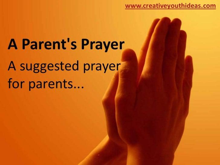 www.creativeyouthideas.comA Parents PrayerA suggested prayerfor parents...