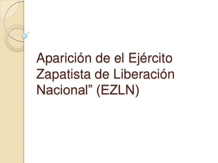 """Aparición de el Ejército Zapatista de Liberación Nacional"""" (EZLN)<br />"""