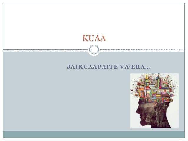 JAIKUAAPAITE VA'ERA… KUAA