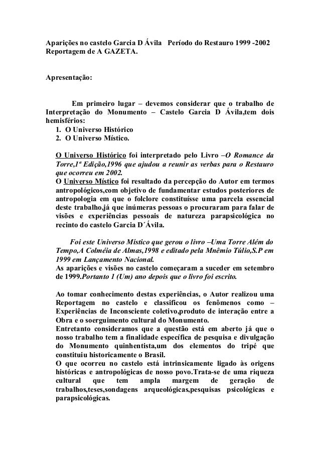 Aparições no castelo Garcia D Ávila Período do Restauro 1999 -2002 Reportagem de A GAZETA. Apresentação: Em primeiro lugar...