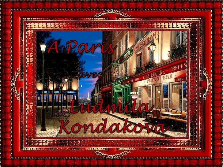A Paris avec Ludmila Kondakova