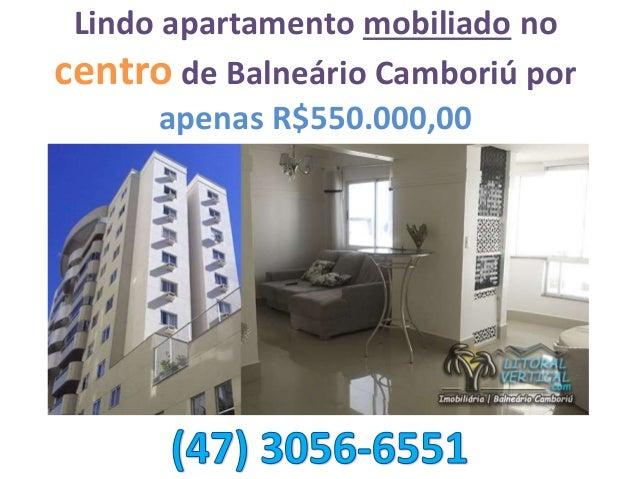 Lindo apartamento mobiliado no centro de Balneário Camboriú por apenas R$550.000,00