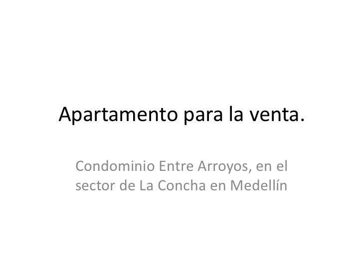 Apartamento para la venta. Condominio Entre Arroyos, en el sector de La Concha en Medellín