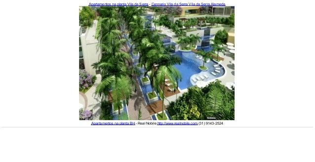 Apartamentos na planta Vila da Serra (31)9143-2524 Cennario Real Nobile